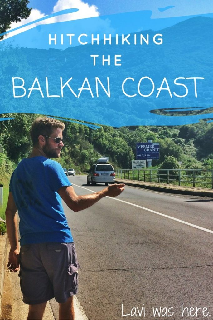 Hitchhiking the Balkan Coast | I never expected to find myself hitchhiking on the side of the road in Albania. Actually, I never expected that I'd ever hitchhike... | Lavi was here.