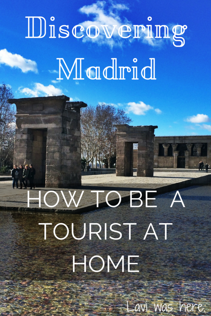 Discovering Madrid: Becoming a Tourist at Home | This is how I rediscovered my home of Madrid and you can be a tourist in your home city. | Lavi was here.