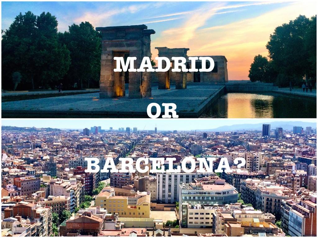 Madrid or Barcelona