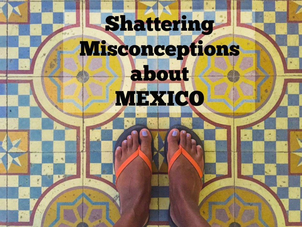 Shattering Misconceptions about Mexico