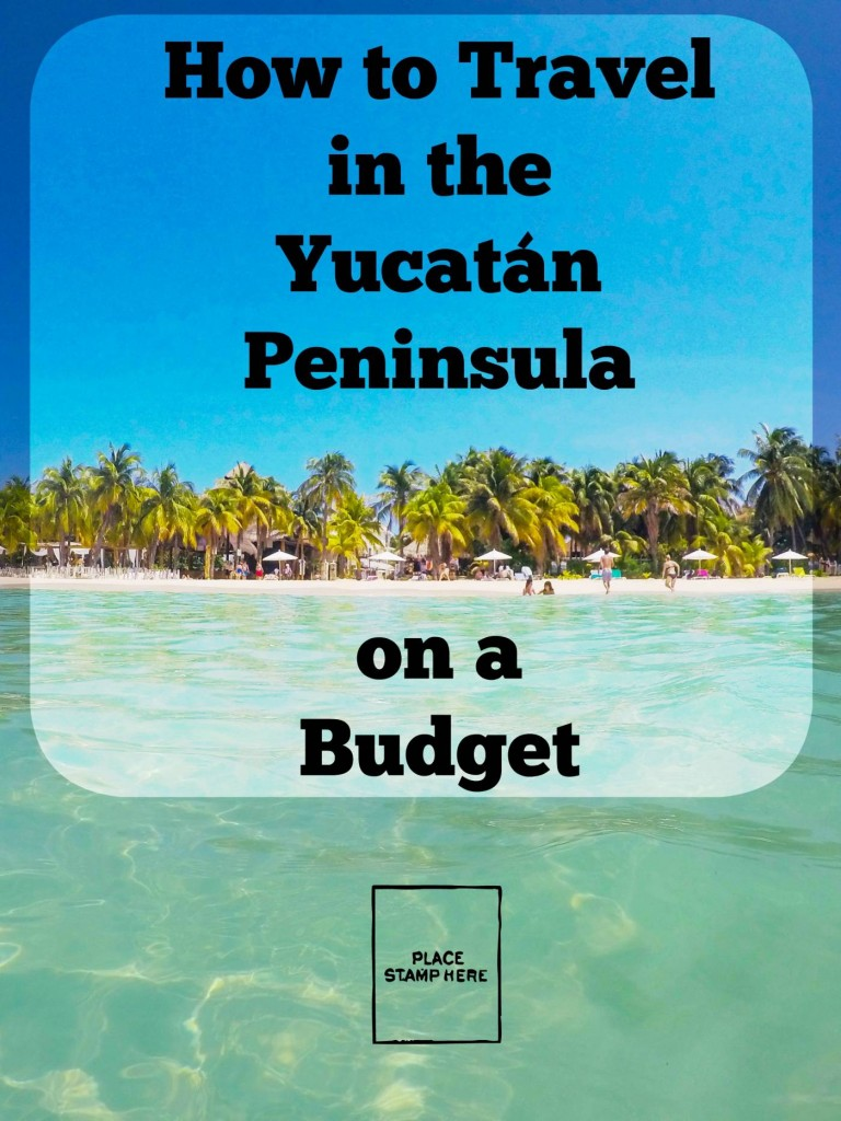 How to Travel in the Yucatán Peninsula on a Budget