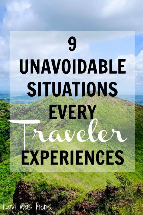 9 Unavoidable Situations Every Traveler Experiences | We've all been there; from sticky situations to crazy memories, traveling is a trip, literally! Some situations are scarier than others, but we all need stories to tell the grandkids, right?