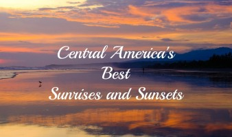 Central America's Best Sunrises and Sunsets