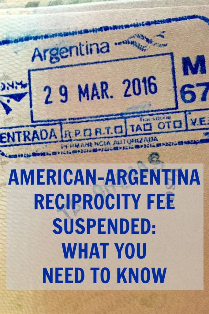 American-Argentina Reciprocity Fee Suspended: What You Need To Know | If you're an American traveling to Argentina within the next 90 days, you're in luck! No more $160 fee!