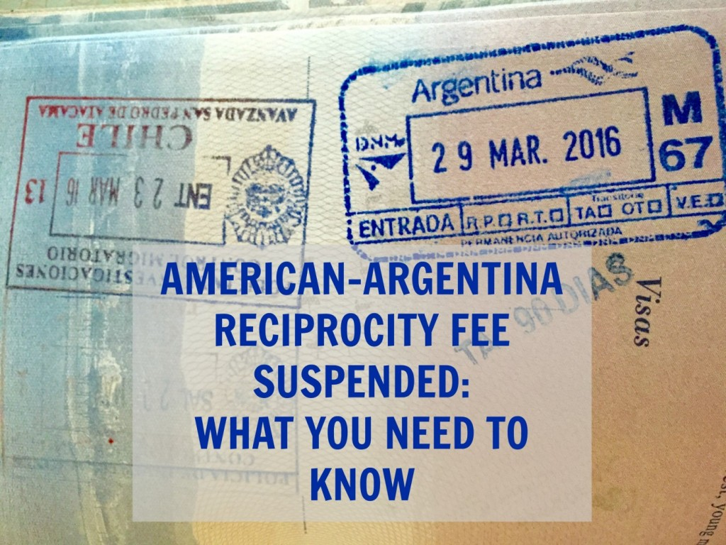 American Argentina Reciprocity Fee Suspended: What You Need to Know