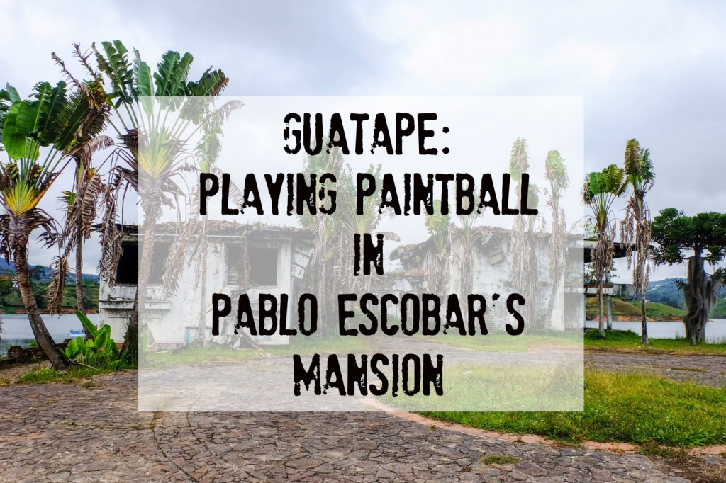 Guatape: Playing Paintball in Pablo Escobar's Mansion