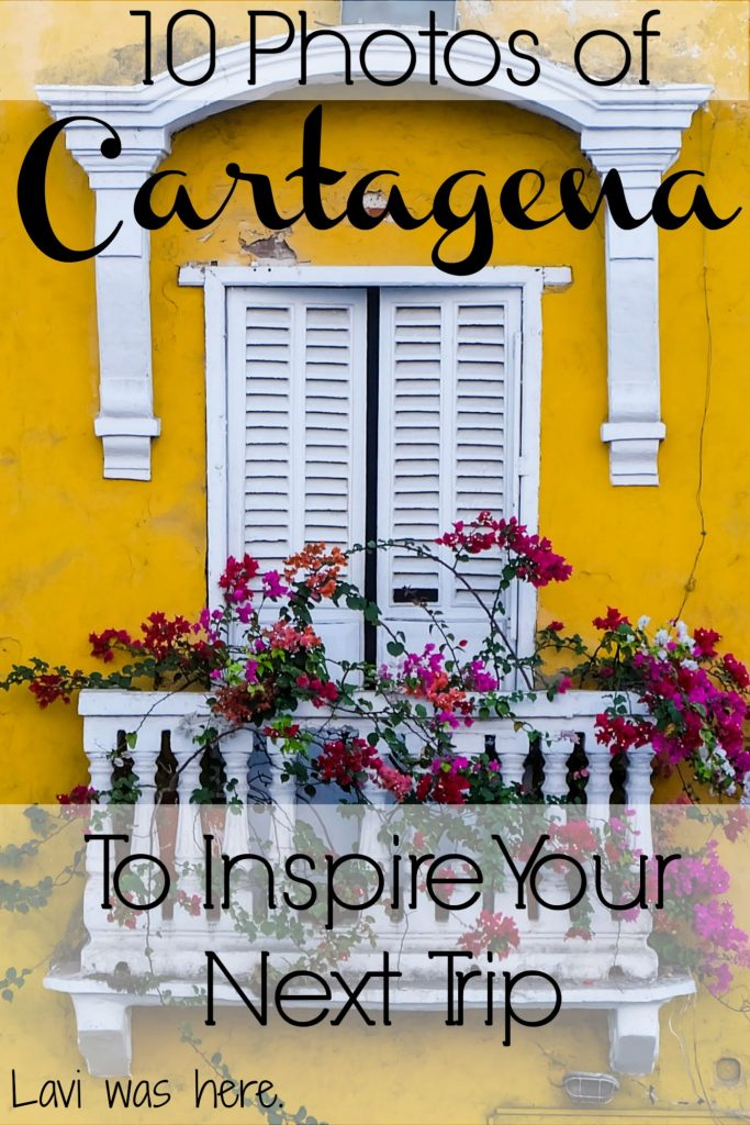 10 Photos of Cartagena to Inspire Your Next Trip | Lavi was here.