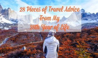 28 Pieces of Travel Advice From My 28th Year of Life