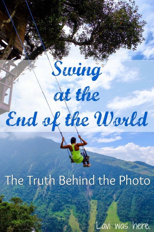 Swing at the End of the World: The Truth Behind the Photo | This iconic swing photo is what a lot of people go to Baños, Ecuador for, but it wasn't exactly as exotic as it looks!