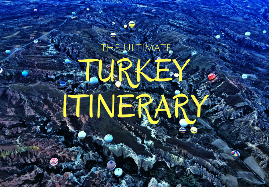 The Ultimate Turkey Itinerary