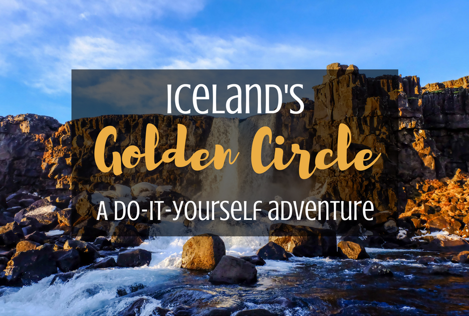 Iceland's Golden Circle: A Do-It-Yourself Adventure