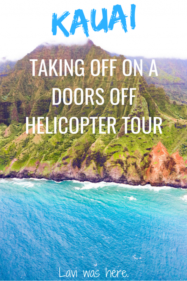 Taking Off On A Doors Off Helicopter Tour in Kauai | One piece of advice for Hawaii: go on a doors off helicopter tour in Kauai.Road tripping around the island is fun, but seeing it from above is an unforgettable experience on its own. | Lavi was here.