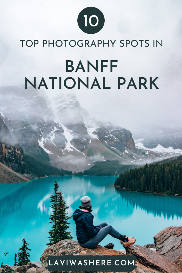 Top 10 Photography Spots in Banff National Park | Lavi was here.